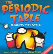 The Periodic Table: elements with style! book cover