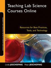 Cover of Teaching lab science courses online: resources for best practices, tools, and technology
