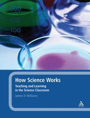 Cover of How science works: teaching and learning in the science classroom