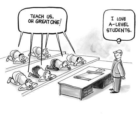 Education cartoon: A-level students bowing to a teacher saying 'teach us great one'